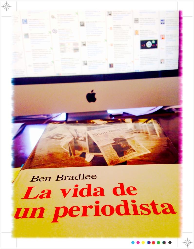 Ben Bradlee la vida de un periodista